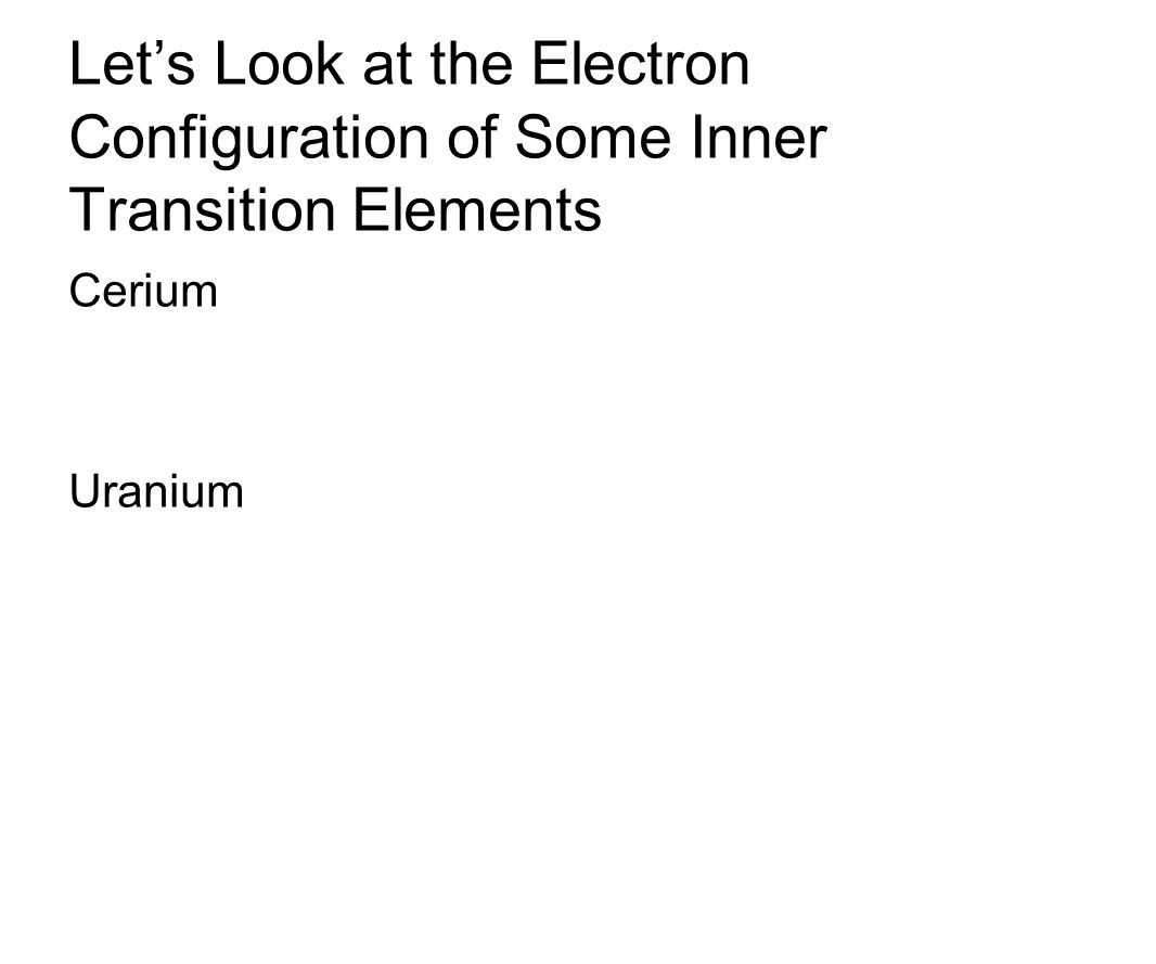 The periodic table chapter ppt video online download lets look at the electron configuration of some inner transition elements gamestrikefo Image collections