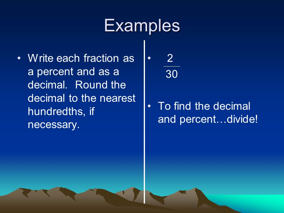 write percent as a fraction Practice writing percents as fractions for example, convert 30% to a simplified fraction.
