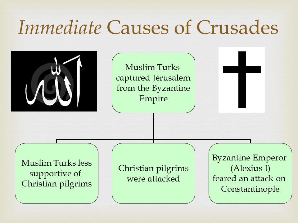 Immediate Causes of Crusades