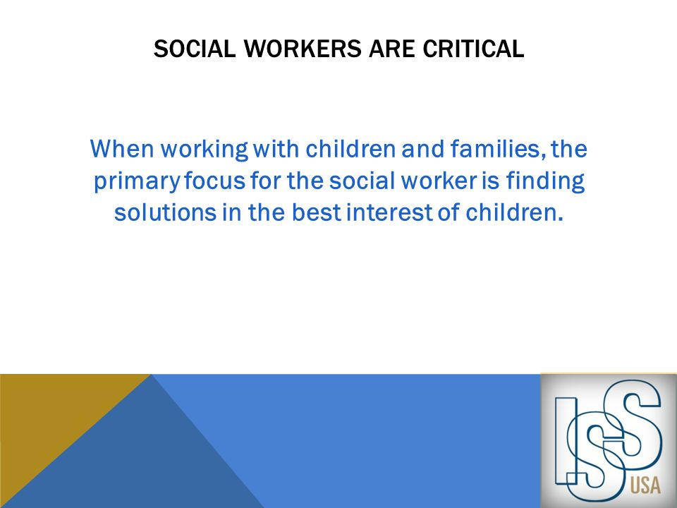 Social workers are critical