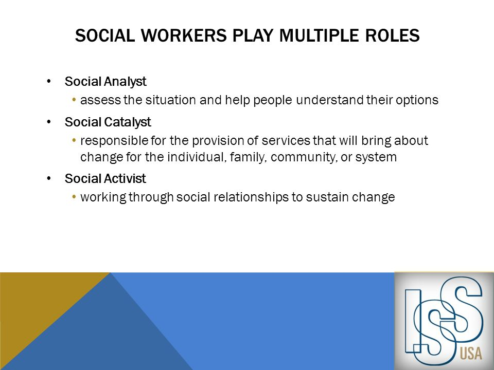 Social Workers play multiple roles