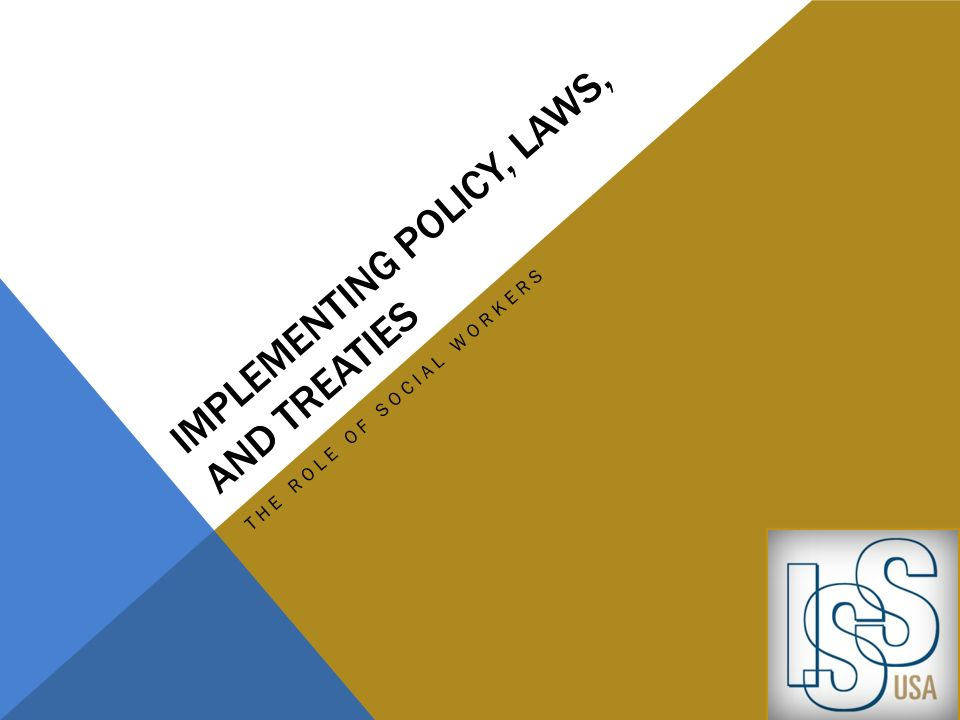 implementing policy, laws, and treaties