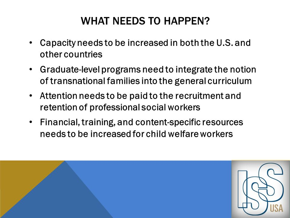 What needs to happen Capacity needs to be increased in both the U.S. and other countries.
