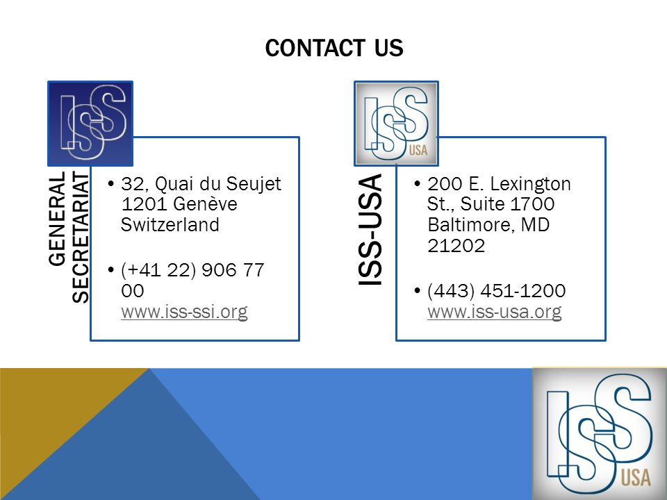 ISS-USA Contact us GENERAL SECRETARIAT