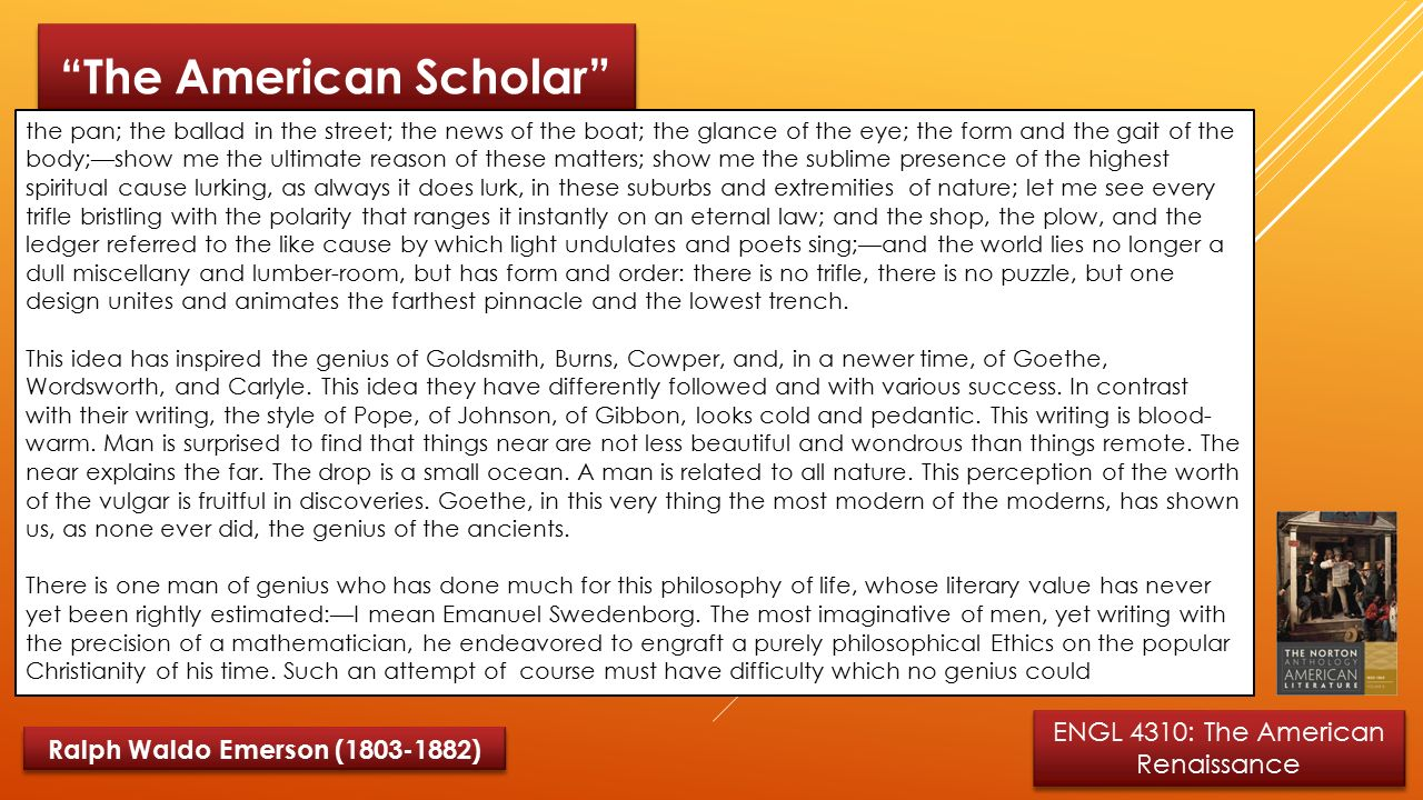 the american scholar The american scholar is one of the most popular assignments among students' documents if you are stuck with writing or missing ideas, scroll down and find inspiration in the best samples.