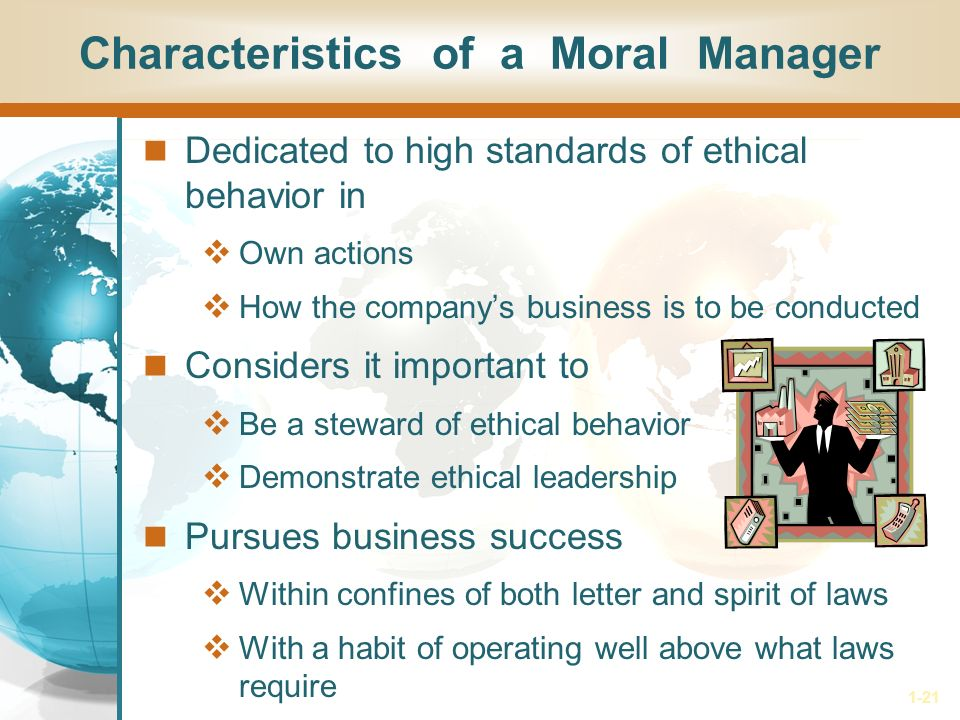 ethical behavior in management and business Managers at all levels are held to a high standard of ethical behavior your legal and ethical responsibilities as a the role of business ethics in management.