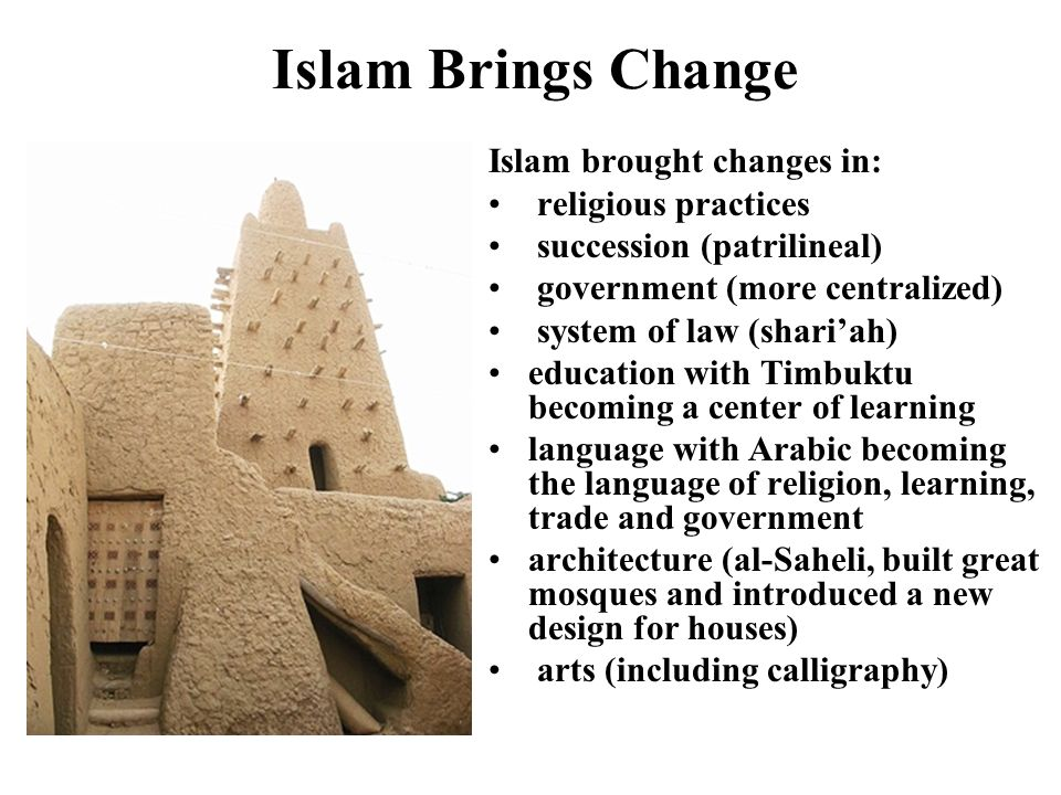 islam changes west africa Expansion of trade and exchanges: c 600 ce - c 1450 west africa traded with other parts of the muslim world in a trans-saharan network merchants from china islam had spread across arabia by the time of muhammad's death.