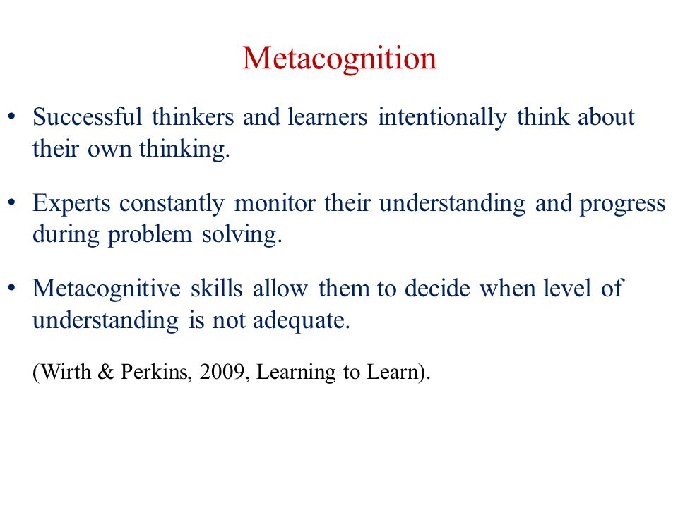understanding the process of metacognitive development Metacognition and self  recommendation 1 teachers should acquire the professional understanding and skills  this report are in the process of development as .