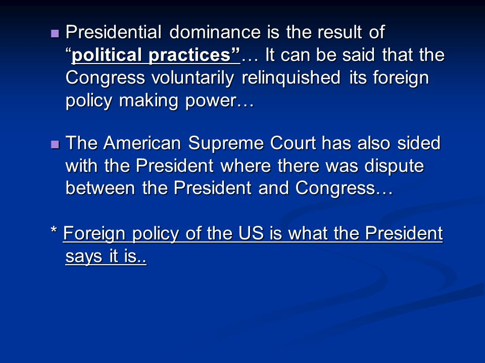 can congress restrain the president in foreign policy making Is congress effective in restraining the president in foreign policy the constitution gives congress constitutional power to restrain the president, even in foreign policy congress is an effective check on the president's power in foreign policy.