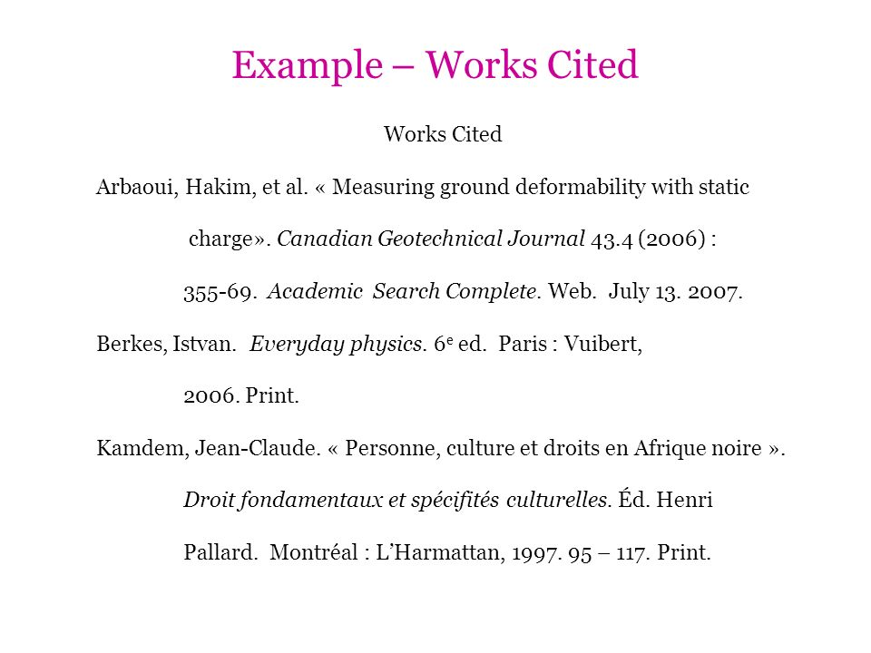 Example – Works Cited Works Cited