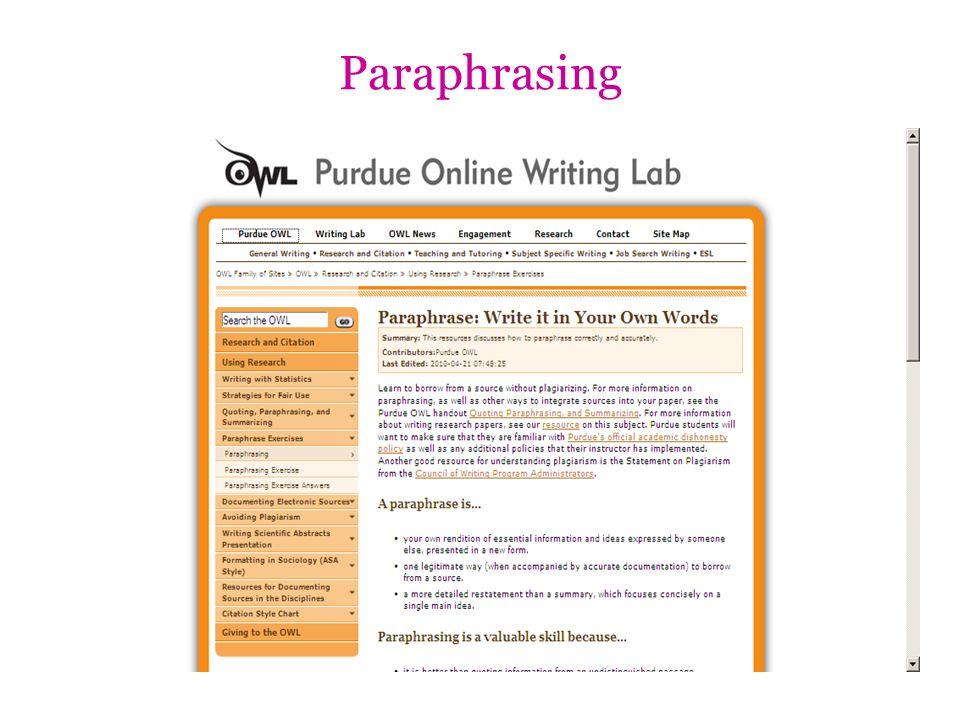Paraphrasing http://owl.english.purdue.edu/owl/resource/619/01/