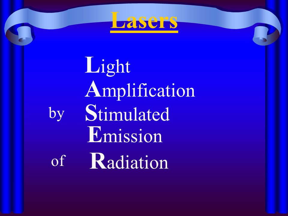 an analysis of light amplification by stimulated emissions of radiation Laser fundamentals introduction the word laser is an acronym for light amplification by stimulated emission of radiation lasers are finding ever increasing military applications -- principally for target.
