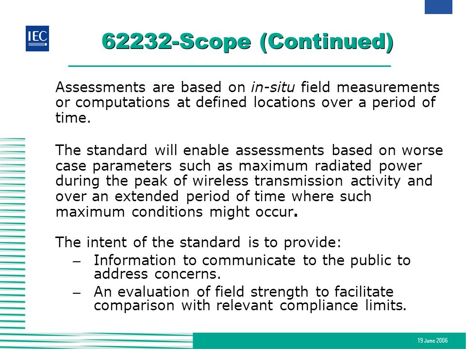 62232-Scope (Continued) Assessments are based on in-situ field measurements or computations at defined locations over a period of time.