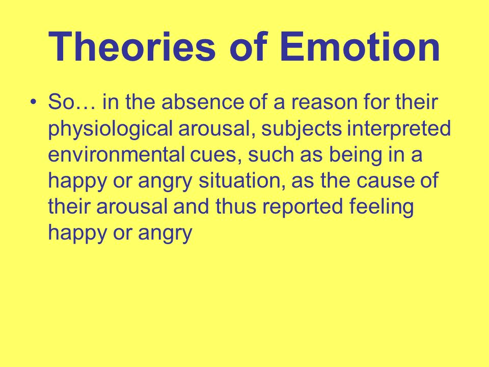 theories of emotion Theories of emotion 2 experience of emotion is awareness of physiological responses to emotion-arousing stimuli james-lange theory of emotion fear (emotion) pounding heart (arousal) sight of oncoming car (perception of stimulus.