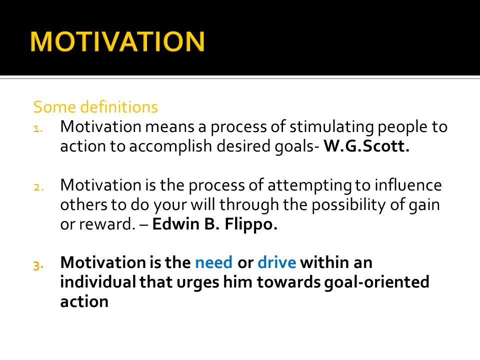 MOTIVATION Some definitions
