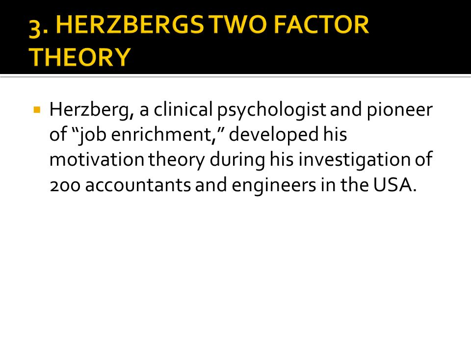 3. HERZBERGS TWO FACTOR THEORY