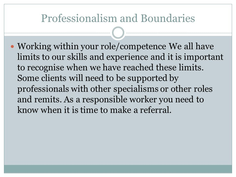 why are role boundaries important in care work k101 Professional boundaries are vital in social care work understanding and maintaining professional boundaries why are professional boundaries important in.