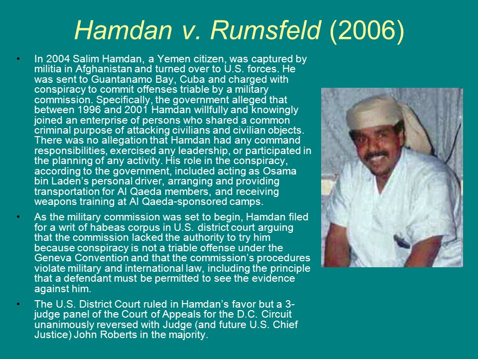 hamdi v rumsfeld Court rules against military tribunals (june 29, 2006): in a striking blow to the  bush administration, the justices rule, 5–3, in hamdan v rumsfeld, that military.