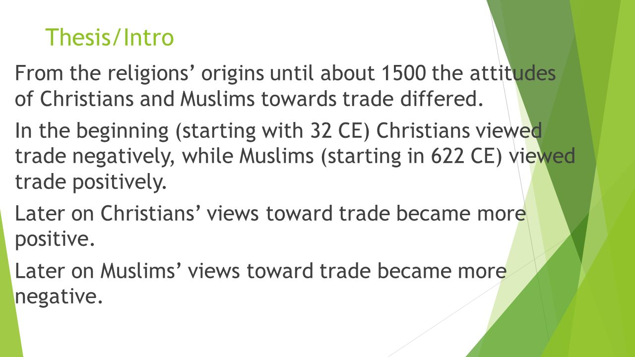 attitudes of christianity and islam toward merchants Islam and christianity share a lot of similarities and differences one of the most important similarities that they share is that they are both universal religions both islam and christianity are monotheistic religions, believing in only one god, whi.