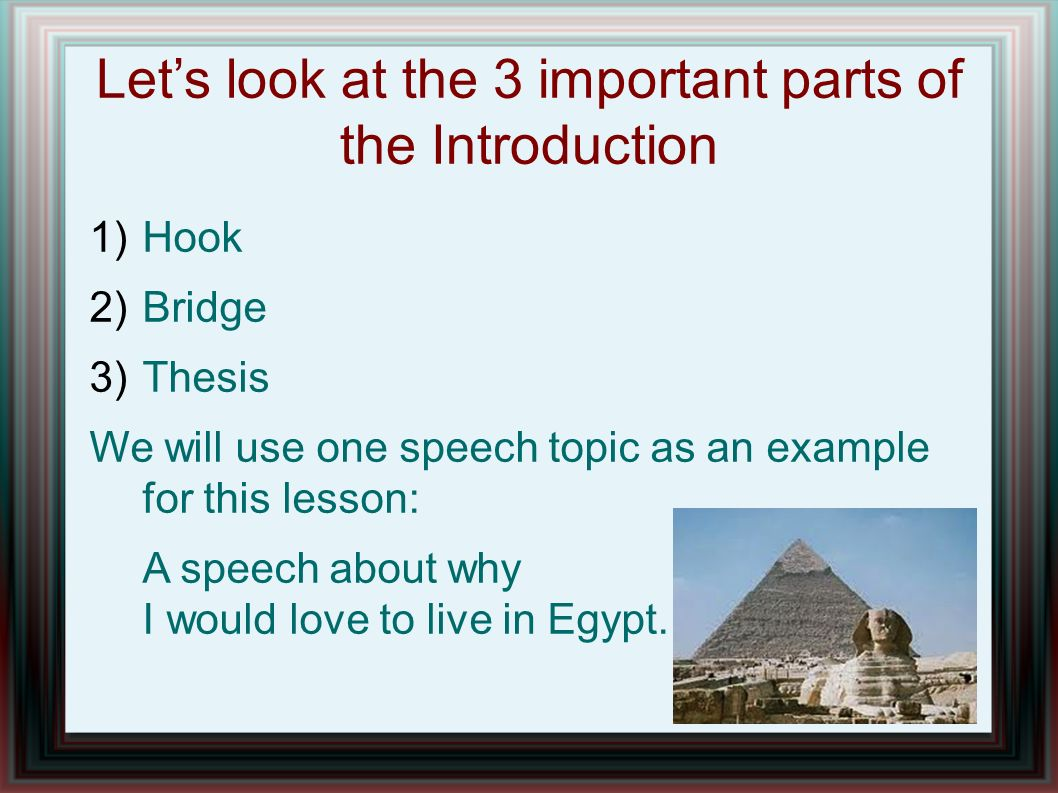 introduction hook bridge thesis What&#39s the best way to write a introductory paragraph the introduction can make sure you have a hook (something to capture the readers attention), a bridge (connects the hook and the thesis).