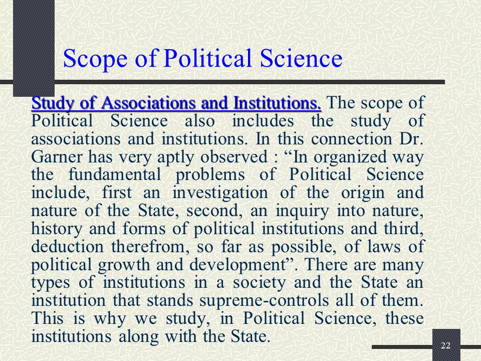 the scope of political science The department offers a variety of courses at the graduate level, including  seminars in the scope and theory of political science, research methods in the.