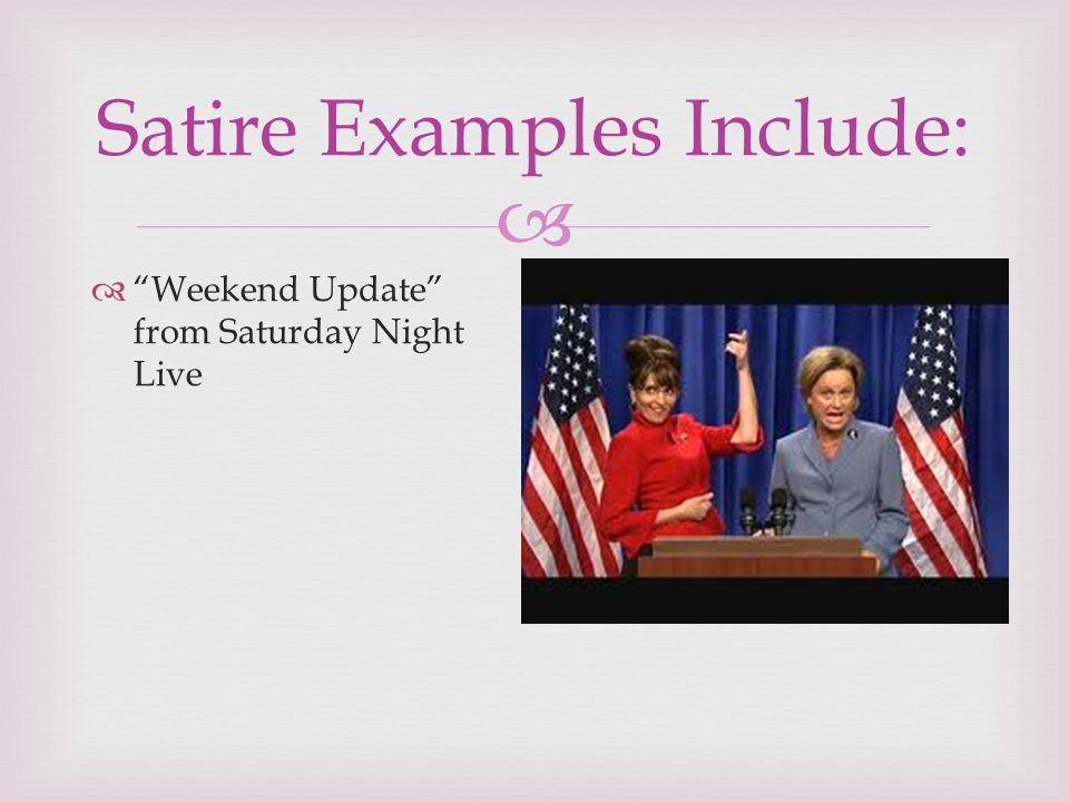 the purpose of satire Parody examples are often confused as examples of satire although parody can be used to develop satire, it differs from satire to a certain extent.
