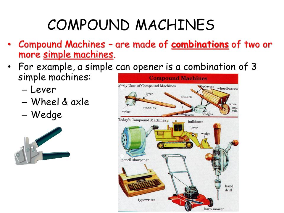 what of machine is made of two or more simple machines