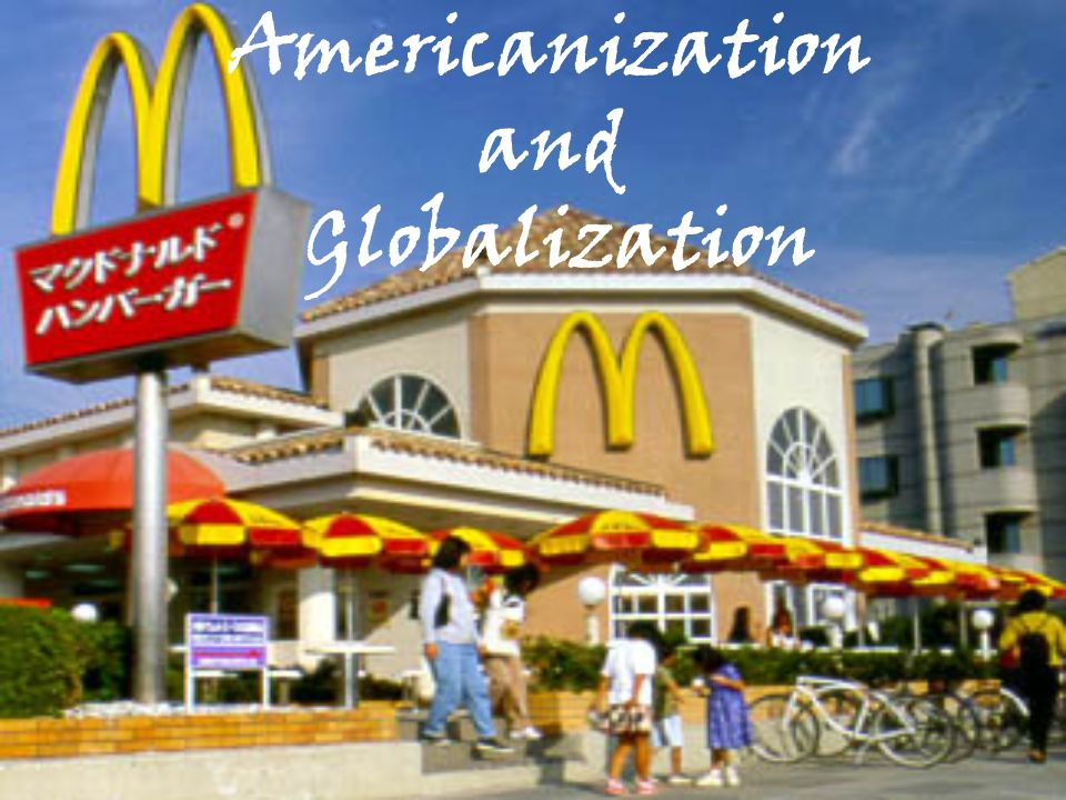 globalisation and americanisation