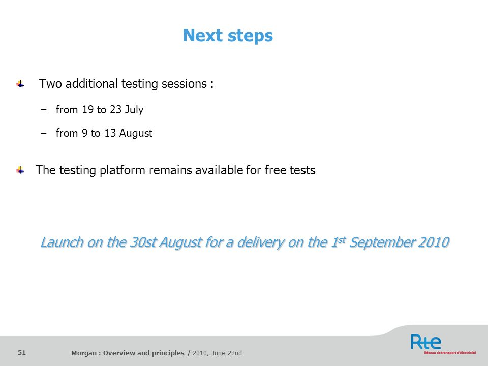 Launch on the 30st August for a delivery on the 1st September 2010
