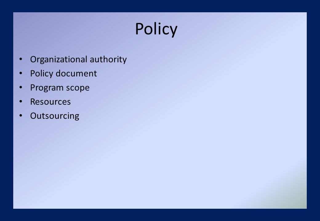 organizational policy Sans institute 2001, author retains full rights your o organizational information security from scratch a guarantee for doing it right patrick jones july 2000 policy identifie s the procedures required for each medium.