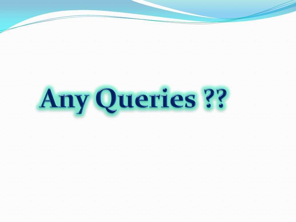 Any Queries