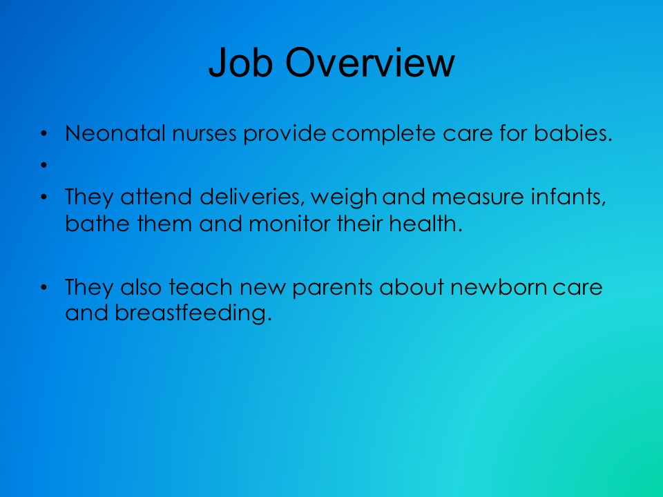 job overview neonatal nurses provide complete care for babies - Working Conditions Of A Neonatal Nurse