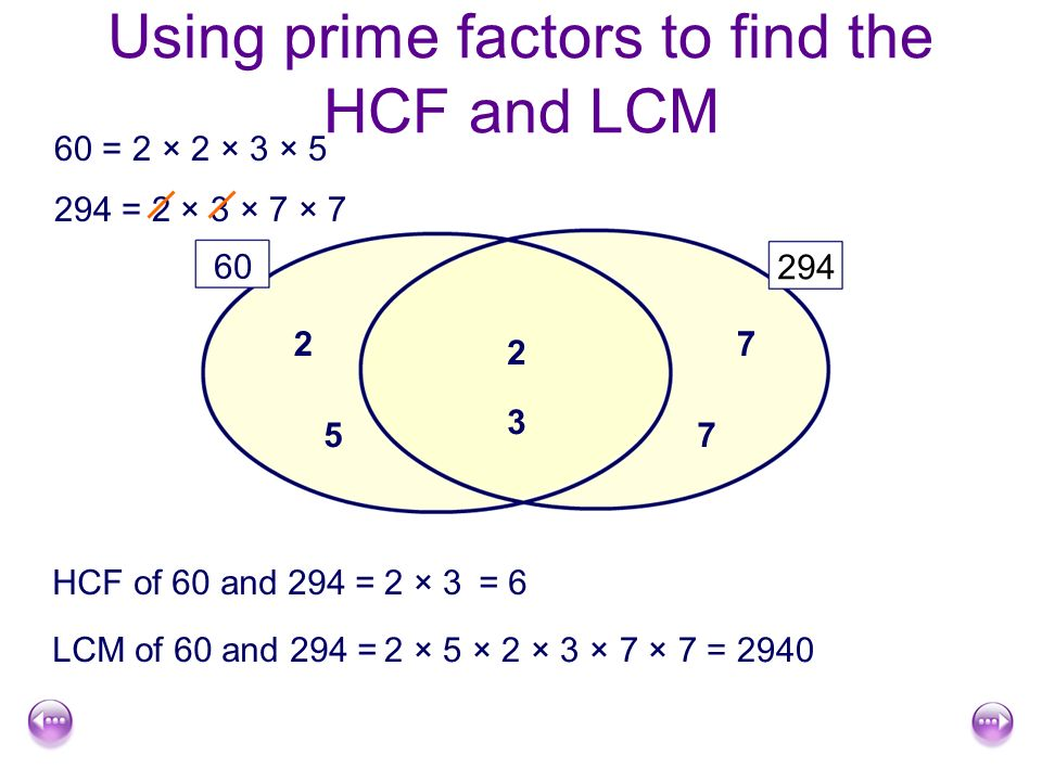 find the lcm and the hcf Hcf and lcm tricks for cat how to find lcm to find the lcm or hcf of a set of numbers, first represent them as the product of prime factors while calculating lcm, find the highest exponent for each prime factor among the numbers.