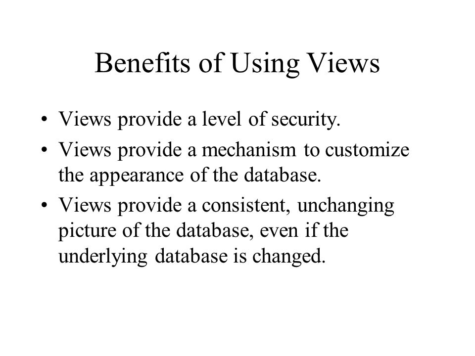 Benefits of Using Views