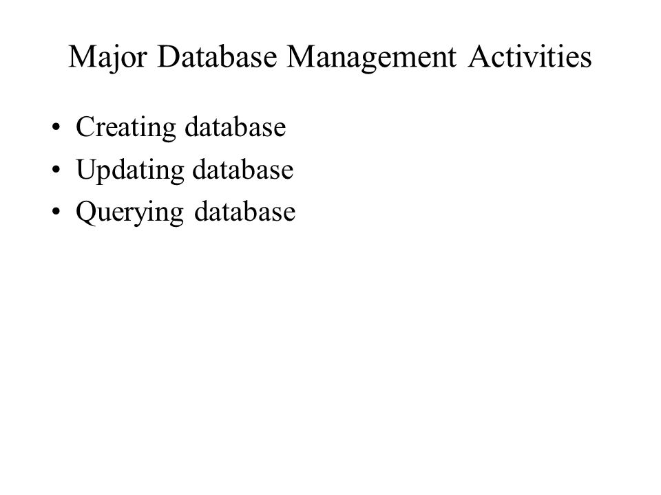 Major Database Management Activities
