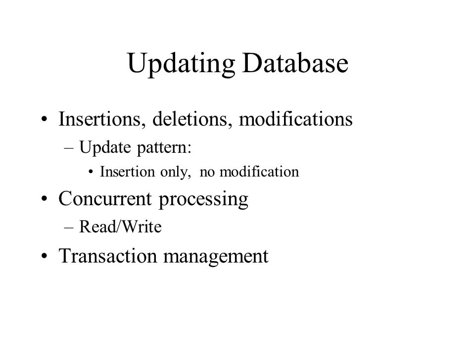 Updating Database Insertions, deletions, modifications