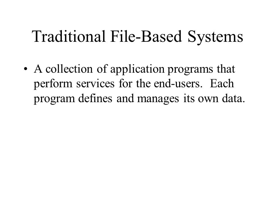Traditional File-Based Systems