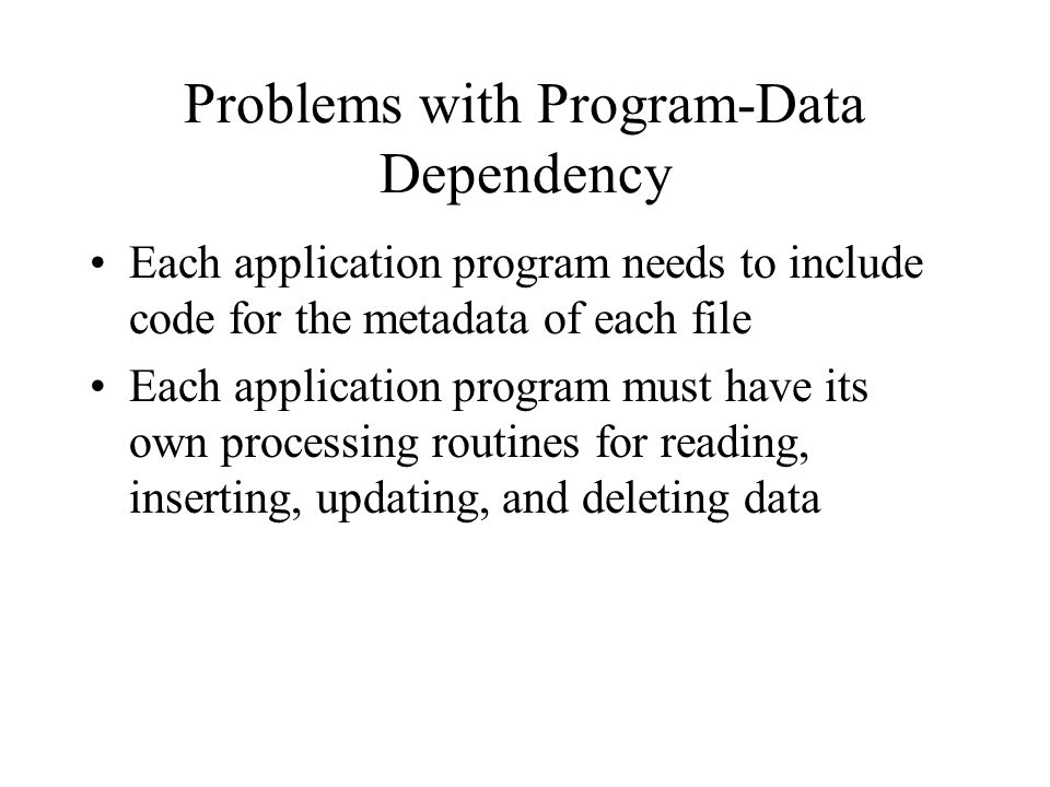 Problems with Program-Data Dependency