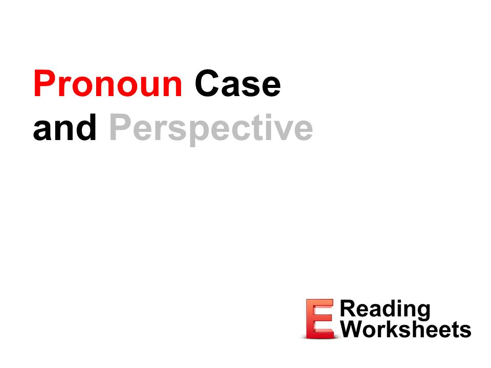 Pronoun Case and Perspective ppt download – Pronoun Case Worksheet