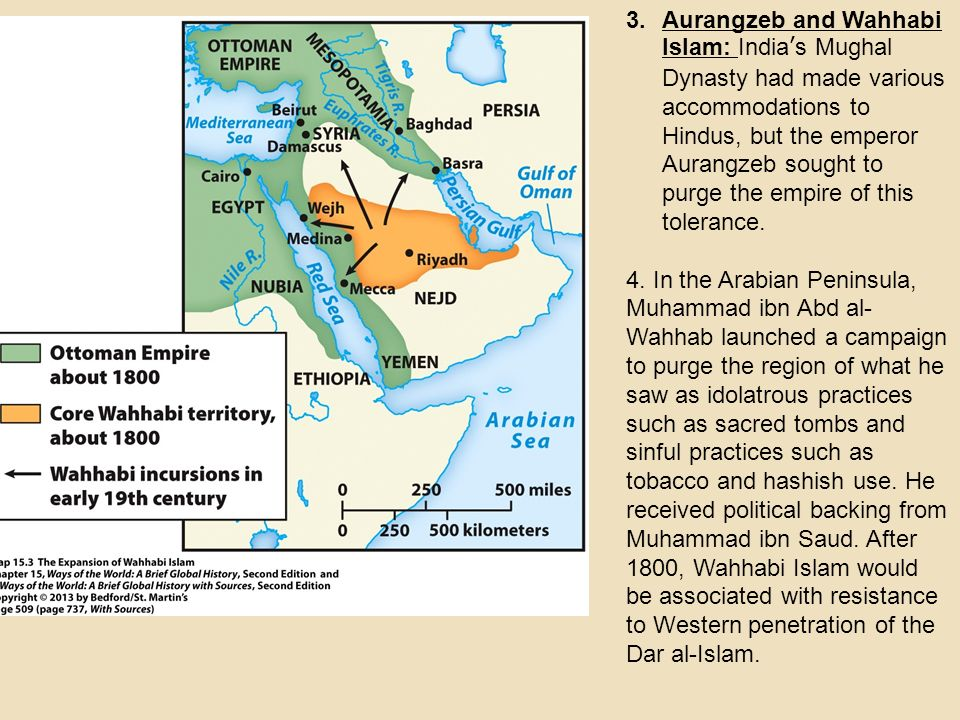 Aurangzeb and Wahhabi Islam: India's Mughal Dynasty had made various accommodations to Hindus, but the emperor Aurangzeb sought to purge the empire of this tolerance.