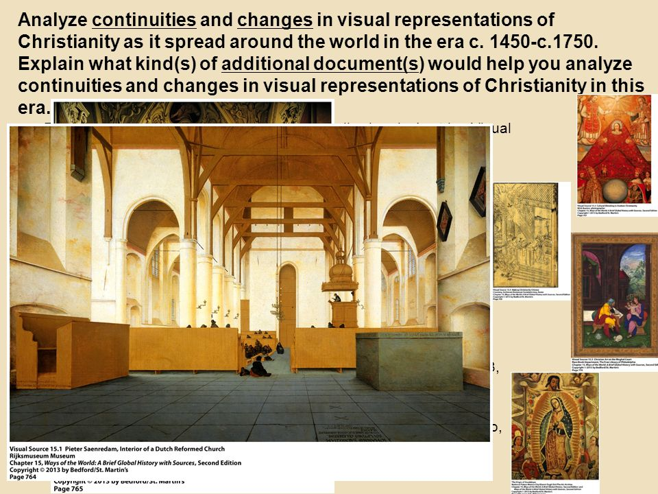 Analyze continuities and changes in visual representations of Christianity as it spread around the world in the era c. 1450-c.1750. Explain what kind(s) of additional document(s) would help you analyze continuities and changes in visual representations of Christianity in this era.