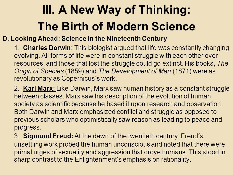 III. A New Way of Thinking: The Birth of Modern Science