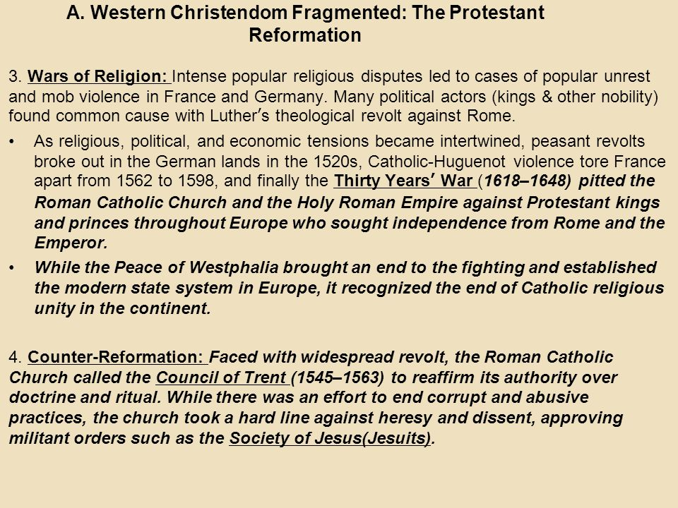 A. Western Christendom Fragmented: The Protestant Reformation