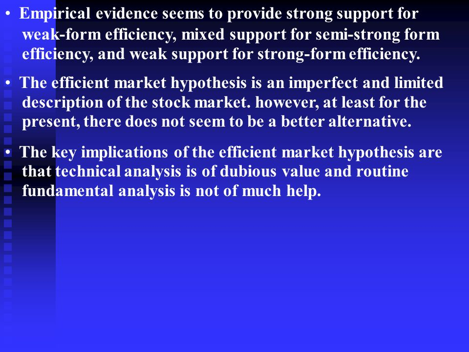 the efficient market hypothesis empirical evidence The efficient market hypothesis (emh) has been the central proposition of finance since the early 1970s and is one of the most well-studied hypotheses in all the social sciences, yet, surprisingly, there is still no consensus, even among financial economists, as to whether the emh holds five.