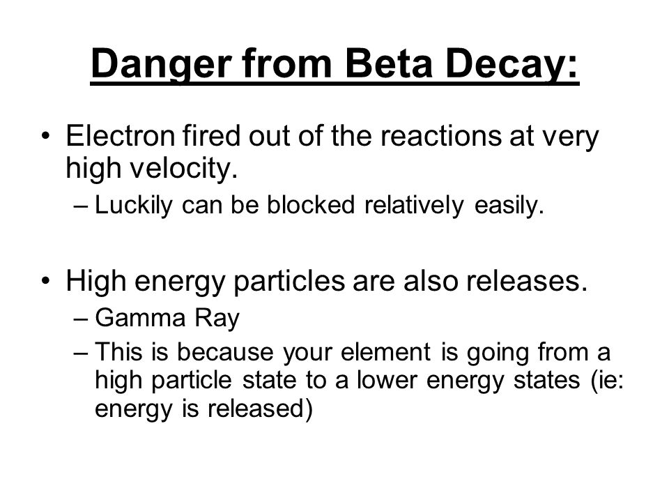Danger from Beta Decay: