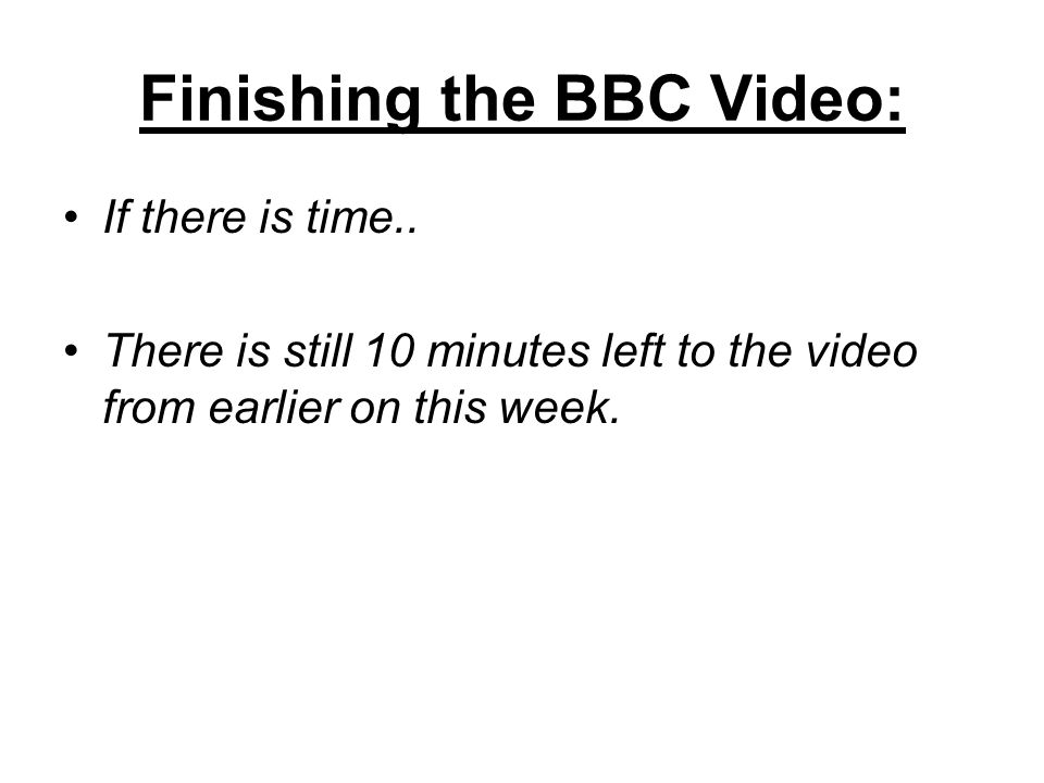 Finishing the BBC Video: