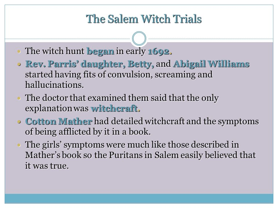 was abigail williams solely responsible for the salem witch trials History abigail willaims was born in 1680 ad and she was responsible for putting the colonial massachusetts town of salem into witch trials on the map during the old salem trials of the.