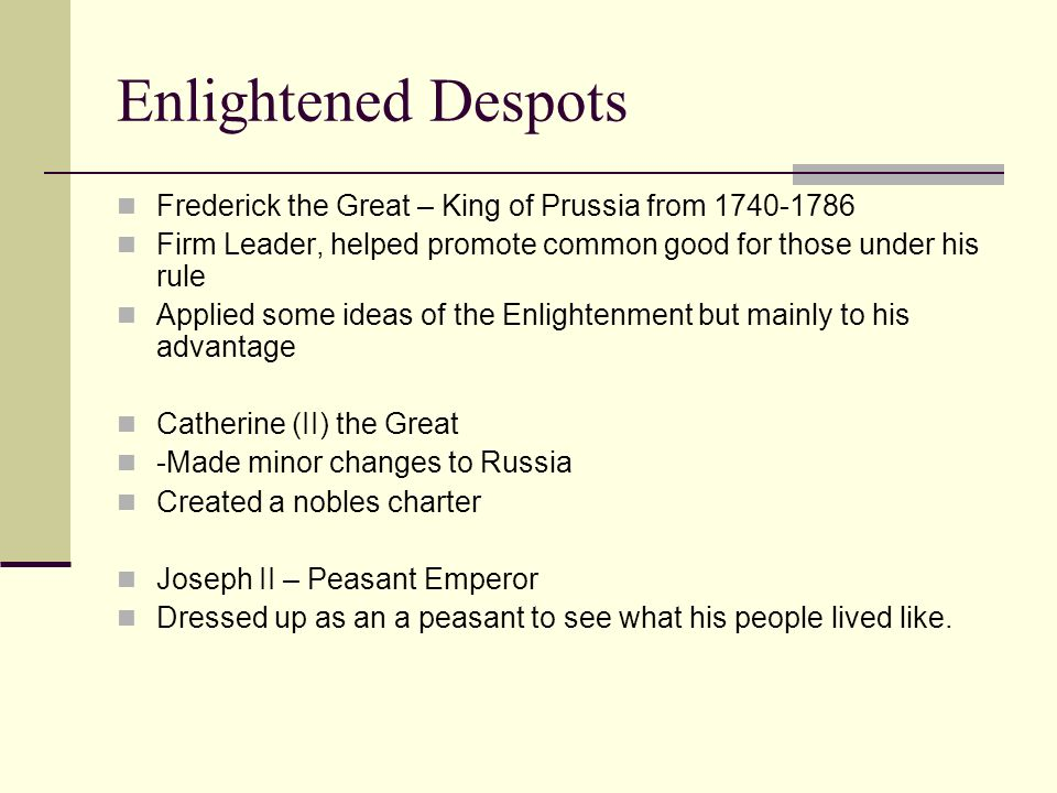 a overview of frederick the great catherine the great and joseph 2 a enlightened despots Joseph ii, along with catherine the great and frederick the great, have been deemed the three most influential enlightenment absolutist monarchs so, if you study no one else in this ap european history review, make sure you pay attention to these three.