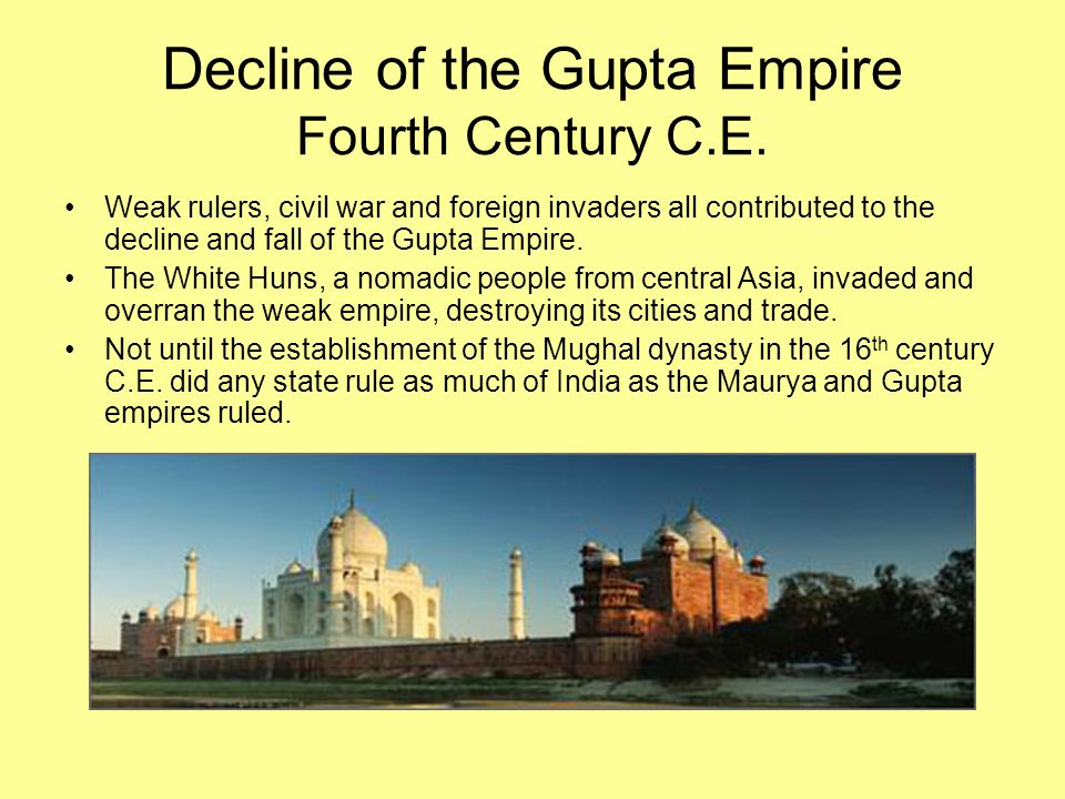 the gupta empire Chandra gupta and his sons reunite much of northern india the empire holds off foreign armies until around 550 ce, a little more than 200 years after the empire began.