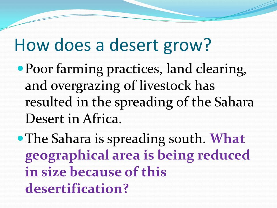 How does a desert grow